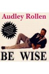 Audley Rollen: Be Wise [CD]